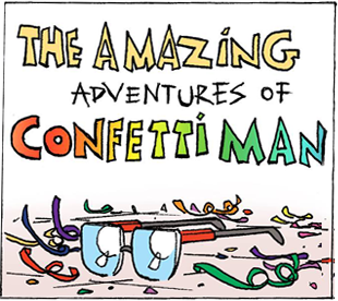 The amzing adventures of confettiman